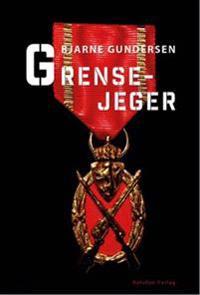 Grensejeger - Bjarne Gundersen | Inprintwriters.org