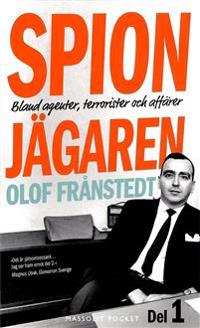 Spionjägaren - Del 1 : Bland agenter, terrorister och affärer