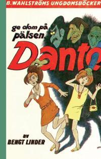 Ge dom på pälsen, Dante!