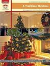 A Traditional Christmas: 18 Arrangements Celebrating the Birth of Christ