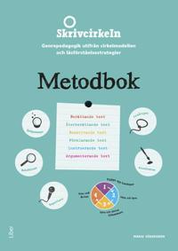 Skrivcirkeln Metodbok Åk 4-6 - Genrepedagogik utifrån cirkelmodellen och läsförståelsestrategier