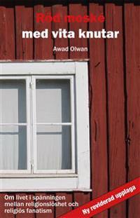 Röd moské med vita knutar : om livet i spänningen mellan religionslöshet och religiös fanatism