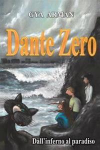 Dante Zero: Dall'inferno Al Paradiso