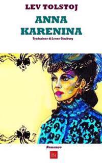 Anna Karenina (Edizione Integrale)