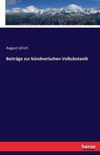 Beitrage Zur Bundnerischen Volksbotanik