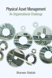 Physical Asset Management: An Organizational Challenge