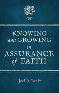 Knowing and Growing in Assurance of Faith