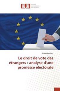 Le droit de vote des étrangers : analyse d'une promesse électorale