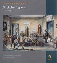 Da Skolen Tog Form: 1780-1850