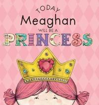 Today Meaghan Will Be a Princess