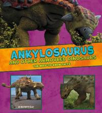 Ankylosaurus and other armored dinosaurs - the need-to-know facts