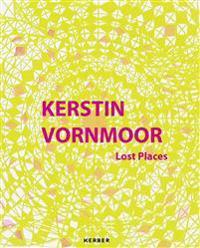 Kerstin Vornmoor: Lost Places