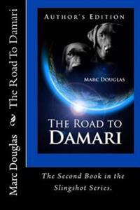 The Road to Damari, Book Two of the Slingshot Series