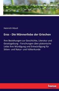 Eros - Die Mannerliebe Der Griechen