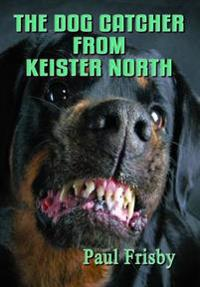 The Dog Catcher from Keister North