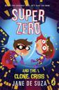 SuperZero and the Clone Crisis