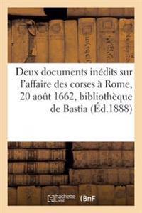 Deux Documents Inedits Sur L'Affaire Des Corses a Rome, 20 Aout 1662, Manuscrits de la Bibliotheque