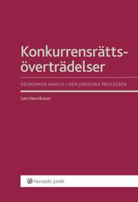 Konkurrensrättsöverträdelser : ekonomisk analys i den juridiska processen
