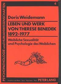 Leben Und Werk Von Therese Benedek (1892-1977): Weibliche Sexualitaet Und Psychologie Des Weiblichen