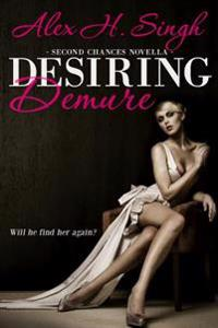Desiring Demure: Will He Find Her Again?