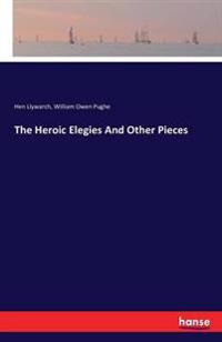 The Heroic Elegies and Other Pieces