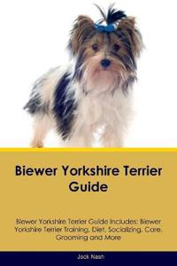 Biewer Yorkshire Terrier Guide Biewer Yorkshire Terrier Guide Includes
