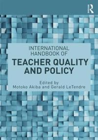 International Handbook of Teacher Quality and Policy