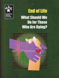 End of Life: What Should We Do for Those Who Are Dying?