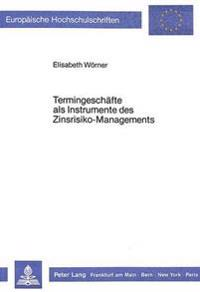 Termingeschaefte ALS Instrumente Des Zinsrisiko-Managements