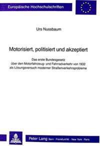 Motorisiert, Politisiert Und Akzeptiert
