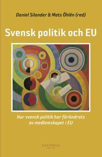 Svensk politik och EU: Hur svensk politik har förändrats av medlemskapet i
