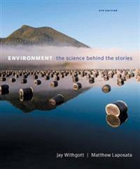 Environment: The Science Behind the Stories Plus Mastering Environmental Science with Pearson Etext -- Access Card Package