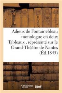 Adieux de Fontainebleau Monologue En Deux Tableaux, Grand-Th��tre de Nantes 1845