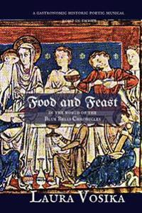 Food and Feast in the World of the Blue Bells Chronicles: A Gastronomic, Historic, Poetic, Musical Romp Through Time