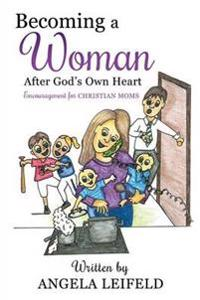 Becoming a Woman After God's Own Heart