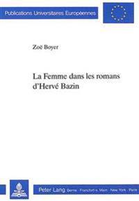 La Femme Dans Les Romans d Hervee Bazin