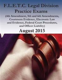 F.L.E.T.C. Legal Division Practice Exams: 2015