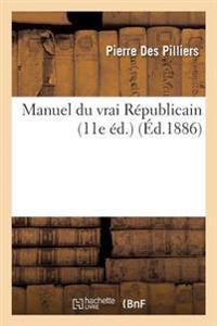 Manuel Du Vrai R�publicain 11E �d.