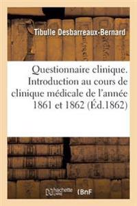 Questionnaire Clinique. Introduction Au Cours de Clinique Medicale de L'Annee 1861 Et 1862