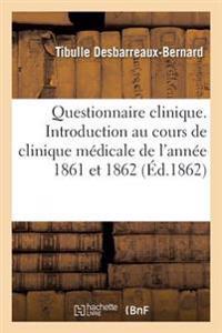 Questionnaire Clinique. Introduction Au Cours de Clinique M�dicale de l'Ann�e 1861 Et 1862