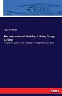 The Two-Hundredth Birthday of Bishop George Berkeley