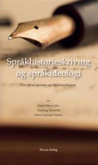 Språkhistorieskriving og språkideologi - Ernst Håkon Jahr, Gudlaug Nedrelid, Marit Aamodt Nielsen | Ridgeroadrun.org