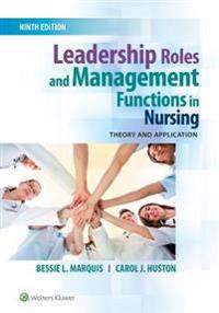 Leadership roles and management functions in nursing - theory and applicati