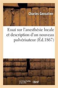 Essai Sur L'Anesthesie Locale Et Description D'Un Nouveau Pulverisateur