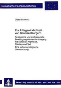 Zur Alltagswirklichkeit Von Klinikseelsorgern: Persoenliche Und Professionelle Bewaeltigungsformen Im Umgang Mit Schwerer Krankheit, Sterben Und Tod.