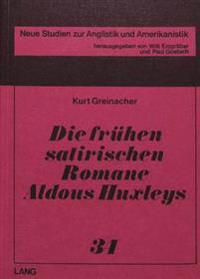 Die Fruehen Satirischen Romane Aldous Huxleys