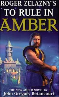 Roger Zelaznys To Rule In Amber