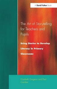The Art of Storytelling for Teachers and Pupils