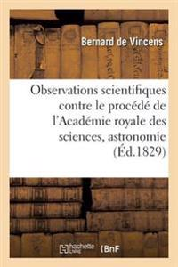 Observations Scientifiques, Contre Le Procede de L'Academie Royale Des Sciences