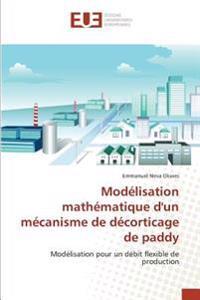 Modélisation mathématique d'un mécanisme de décorticage de paddy